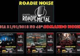 """Comando Noise: confira as atrações do bloco """"Roadie Noise"""" na próxima edição do programa"""